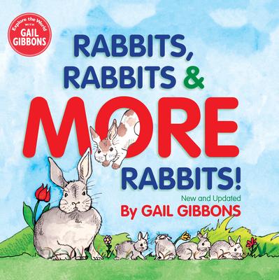 Rabbits, Rabbits & More Rabbits - Gibbons, Gail