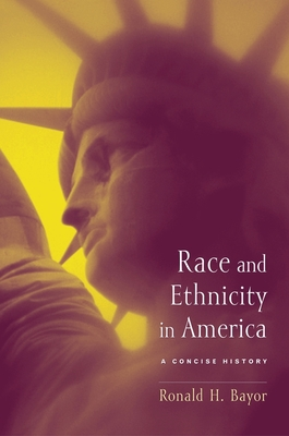 Race and Ethnicity in America: A Concise History - Nicosia, Francis R, Professor, and Niewyk, Donald L, Professor, and Bayor, Ronald H (Editor)