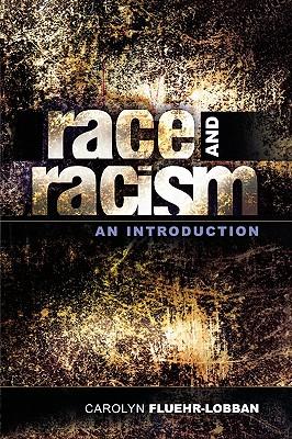 Race and Racism: An Introduction - Fluehr-Lobban, Carolyn