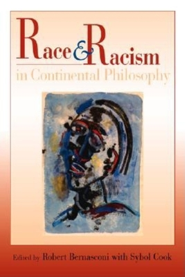 Race and Racism in Continental Philosophy - Bernasconi, Robert (Editor)