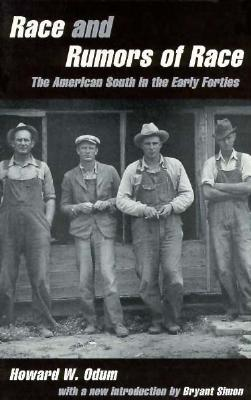 Race and Rumors of Race: The American South in the Early Forties - Odum, Howard W