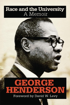 Race and the University: A Memoir - Henderson, George, Dr.