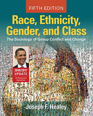 Race, Ethnicity, Gender, and Class: The Sociology of Group Conflict and Change - Healey, Joseph F, Dr.