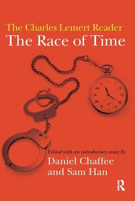 Race of Time: A Charles Lemert Reader - Chaffee, Daniel, and Han, Samuel