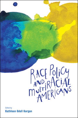Race Policy and Multiracial Americans - Korgen, Kathleen Odell (Editor)