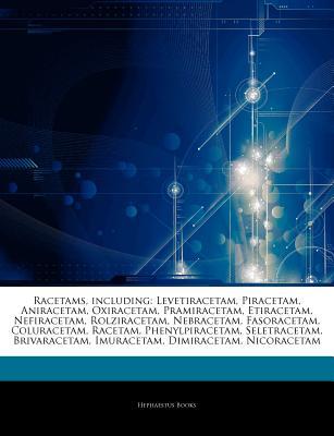 Racetams Including Levetiracetam Piracetam Aniracetam
