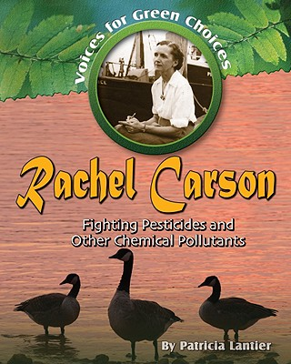 Rachel Carson: Fighting Pesticides and Other Chemical Pollutants - Lantier-Sampon, Patricia