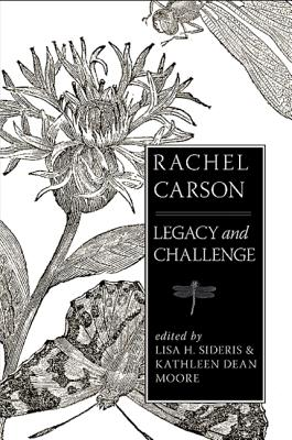 Rachel Carson: Legacy and Challenge - Sideris, Lisa H (Editor), and Moore, Kathleen Dean (Editor)