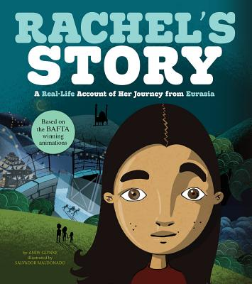 Rachel's Story: A Real-Life Account of Her Journey from Eurasia - Glynne, Andy
