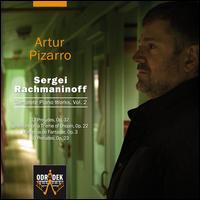 Rachmaninoff: Complete Piano Works, Vol. 2 - Artur Pizarro (piano)