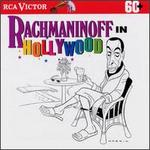 Rachmaninoff In Hollywood