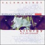 Rachmaninov: Liturgy of St. John Chrysostom