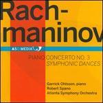 Rachmaninov: Piano Concerto No. 3; Symphonic Dances