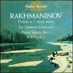 Rachmaninov: Prelude in C sharp minor; Six Moments Musicaux; Piano Sonata No. 1