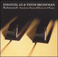 Rachmaninov: Symphonic Dances & Suites for 2 Pianos - Emanuel Ax (piano); Yefim Bronfman (piano)