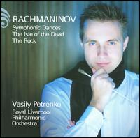 Rachmaninov: Symphonic Dances; The Isle of the Dead; The Rock - Royal Liverpool Philharmonic Orchestra; Vasily Petrenko (conductor)