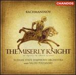 Rachmaninov: The Miserly Knight