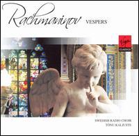 Rachmaninov: Vespers - Malena Ernman (alto); Nils Högman (tenor); Per Björsund (tenor); Swedish Radio Choir (choir, chorus)