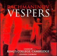 Rachmanivov: Vespers - James Gilchrist (tenor); Margaret Cameron (alto); Richard Eteson (tenor); King's College Choir of Cambridge (choir, chorus);...
