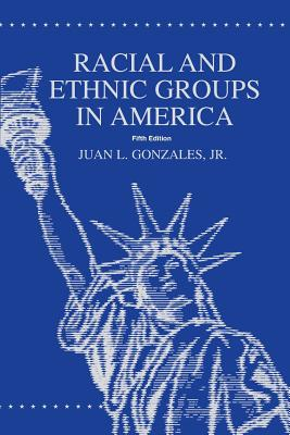 Racial and Ethnic Groups in America - Text - Gonzales, Juan L
