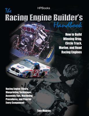 Racing Engine Builder's Handbookhp1492: How to Build Winning Drag, Circle Track, Marine and Road Racingengines - Monroe, Tom