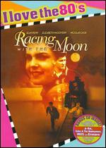 Racing with the Moon [I Love the 80's Edition]