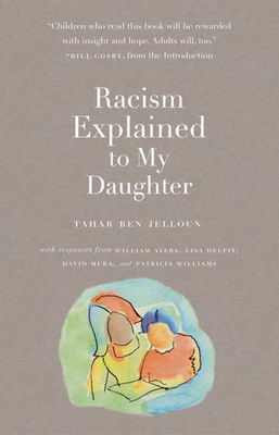 Racism Explained to My Daughter - Ben Jelloun, Tahar