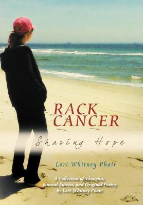 Rack Cancer: Sharing Hope - Phair, Lori Whitney