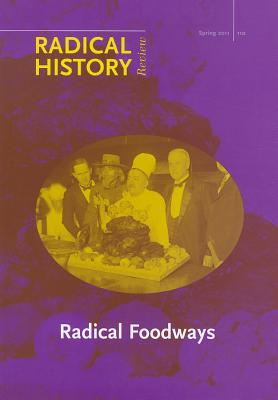 Radical Foodways - Bender, Daniel (Editor), and Pilcher, Jeffrey M (Editor)