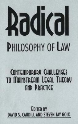 Radical Philosophy of Law - Caudill, David S. (Editor)