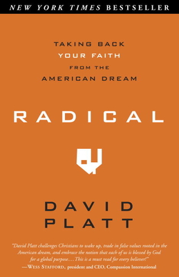 Radical: Taking Back Your Faith from the American Dream - Platt, David