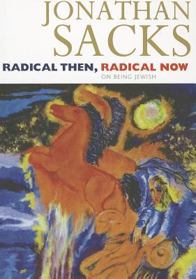 Radical Then, Radical Now: On Being Jewish - Sacks, Jonathan, Rabbi