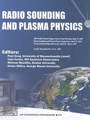 Radio Sounding and Plasma Physics - Song, Paul (Editor), and Foster, John (Editor), and Mendillo, Michael (Editor)