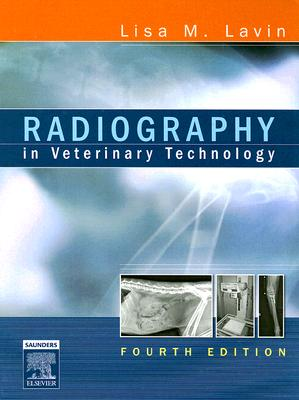 Radiography in Veterinary Technology - Lavin, Lisa M