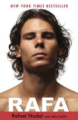 Rafa - Nadal, Rafael, and Carlin, John