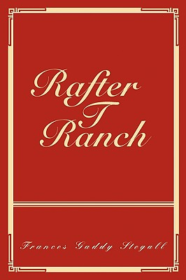 Rafter T Ranch - Stegall, Frances Gaddy