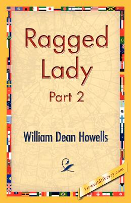 Ragged Lady, Part 2 - Howells, William Dean
