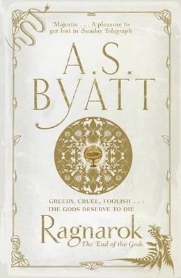 Ragnarok: The End of the Gods - Byatt, A. S.
