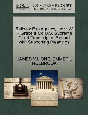 Railway Exp Agency, Inc V. W R Grace & Co U.S. Supreme Court Transcript of Record with Supporting Pleadings - Lione, James V, and Holbrook, Emmet L