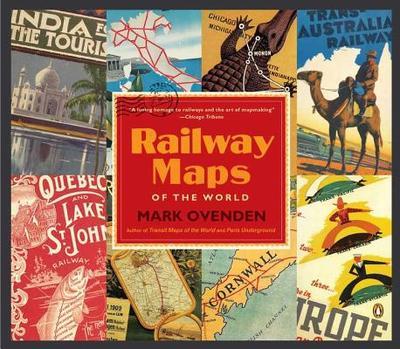 Railway Maps of the World - Ovenden, Mark