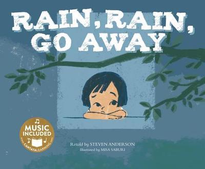 Rain, Rain, Go Away - Anderson, Steven, PH.D.