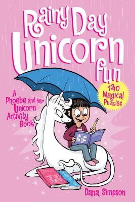 Rainy Day Unicorn Fun: A Phoebe and Her Unicorn Activity Book - Simpson, Dana