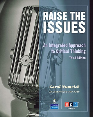 Raise the Issues: An Integrated Approach to Critical Thinking - Numrich, Carol