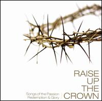 Raise Up the Crown - Various Artists