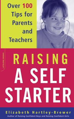Raising a Self-Starter: Over 100 Tips for Parents and Teachers - Hartley-Brewer, Elizabeth