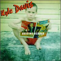 Raising Heroes - Kyle Davis