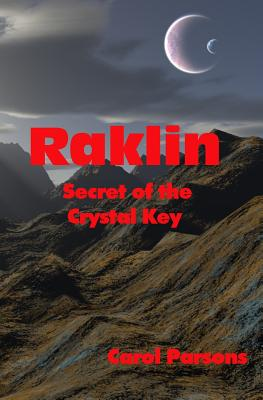 Raklin: Secret of the Crystal Key - Parsons, Carol
