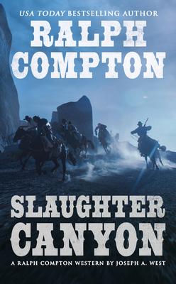 Ralph Compton Slaughter Canyon - Compton, Ralph, and West, Joseph a