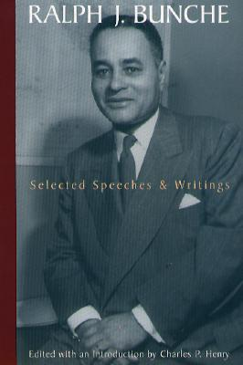 Ralph J. Bunche: Selected Speeches and Writings - Henry, Charles P (Editor), and Bunche, Ralph J