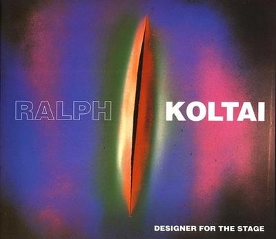 Ralph Koltai: Designer for the Stage - Koltai, Ralph, and Nunn, Trevor, Sir (Introduction by)